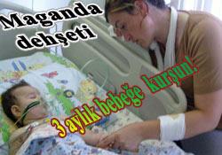 3 aylık bebeğe maganda kurşunu