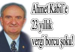 Ahmet Kabil'e 23 yıllık vergi şoku