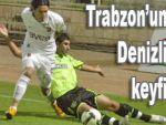 Trabzon Denizli'den lider dönüyor