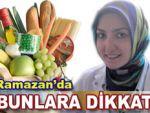 Uzmanından Ramazan tavsiyeleri