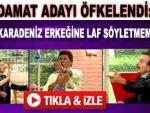 TV'de 'Karadeniz Erkeği' kavgası!