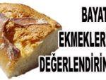 Bayat ekmekler böyle değerlendi