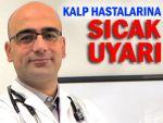 Kalp hastalarına sıcak ve nemli hava uyarısı