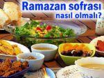 RAMAZAN'DA BESLENME ÖNERİLERİ