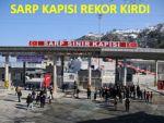 Sarp'tan 2 yılda 12 milyon kişi giriş çıkış yaptı!