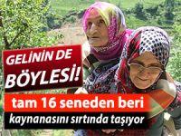 KAYNANASINI 16 YILDIR SIRTINDA TAŞIYOR