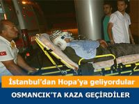 İstanbul'dan Hopa'ya giderken kaza geçirdiler
