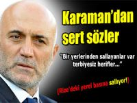 Karaman'dan yerel basına sert sözler