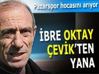PAZARSPOR'DA İBRE OKTAY ÇEVİK'TEN YANA
