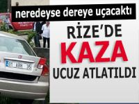 RİZE'DE KAZA UCUZ ATLATILDI