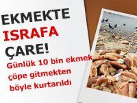 Günde 10 bin ekmek çöpe atılmaktan kurtarıldı