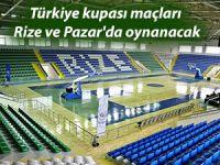 Türkiye kupası maçları Rize merkez ve Pazar'da oynanacak