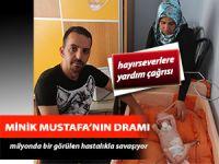6 aylık Mustafa bebeğin yaşam mücadelesi