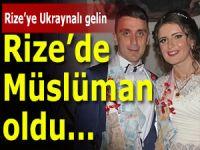 RİZE'YE UKRAYNALI GELİN