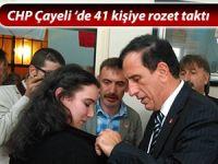 CHP Rize adayları Çayeli'nde 41 yeni üyeye rozet taktı