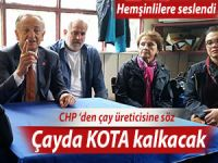 CHP'den 'çayda kota uygulaması kalkacak' sözü