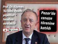 Prof. Dr. Köymen, 'Bu kanlı eylemi yapanlar hesabını verecektir'