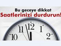 Dünya saatleri geri alacak ama Türkiye durduracak
