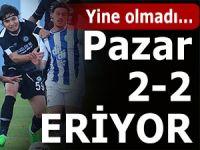 PAZARSPOR 2-2 ERİYOR