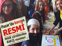 Pazar'da minik yürekler BARIŞ'ı resmetti
