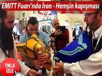 EMITT Fuarı'nda İran-Hemşin kapışması!