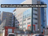 RİZE'DE GÜLEN OKULLARINA POLİS İNCELEMESİ