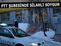 PTT ŞUBESİNDE SİLAHLI SOYGUN