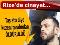 RİZE'DE 'TAŞ ATMA' CİNAYETİ!