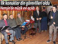 Hemşin'de açılan müzik evinin ilk konukları imamlar oldu