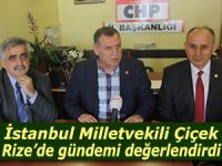 CHP Milletvekili Çiçek, Rize'de gündemi değerlendirdi
