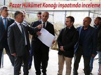 Vali Yazıcı Pazar Hükümet Konağı inşaatını inceledi
