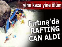 Fırtına'da rafting yine can aldı!