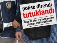Rize'de, polise mukavemet eden kişi tutuklandı