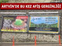 ARTVİN'DE BU KEZ AFİŞ GERGİNLİĞİ