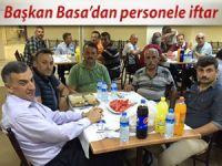 Başkan Basa'dan belediye çalışanlarına iftar