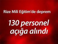 Rize Milli Eğitim Müdürlüğü'nde 130 personel açığa alındı