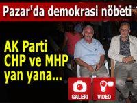 Pazar'da demokrasi nöbetinde AK Parti, CHP, MHP tek ses