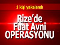 Rize'de Fuat Avni operasyonu: 1 gözaltı
