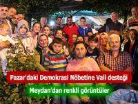 Pazar'daki Demokrasi Nöbetine Vali desteği