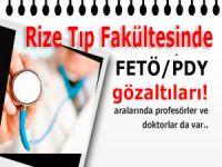 Rize Tıp Fakültesi'nde 15 FETÖ gözaltısı
