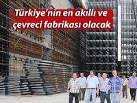 Türkiye'nin en akıllı ve çevreci fabrikası olacak