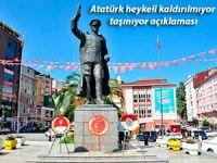 Atatürk heykeli kaldırılmıyor, taşınıyor açıklaması