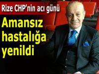 Rize CHP'nin acı kaybı