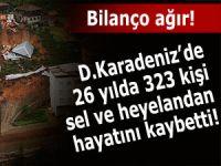 D. Karadeniz'de son 26 yılda 323 kişi sel ve heyelandan öldü!