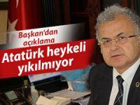 """Başkan Kasap: """"Atatürk Heykeli yıkılmıyor"""""""