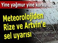 Meteoroloji'den Rize ve Artvin için uyarı!