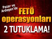 Pazar ve Ardeşen'de FETÖ operasyonları: 2 tutuklama!