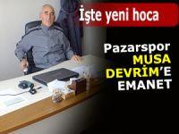 Pazarspor Musa Devrim'e emanet
