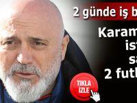 Karaman'ın istediği sadece 2 futbolcu!