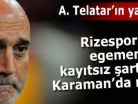Rizespor'da egemenlik kayıtsız şartsız Karaman'da mı?